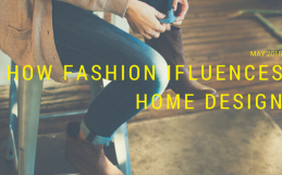 How Fashion Influences Home Design